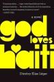 God loves Haiti : a novel