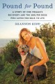 Pound for pound : a story of one woman's recovery and the shelter dogs who loved her back to life