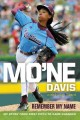 Mo'Ne Davis : remember my name : my story from first pitch to game changer
