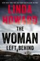 The woman left behind : a novel