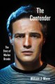 The contender : the story of Marlon Brando