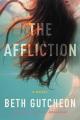 The affliction : a novel