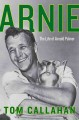 Arnie : the life of Arnold Palmer