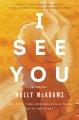 I see you : a novel