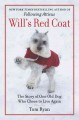 Will's Red Coat : The Story of One Old Dog Who Chose to Live Again.