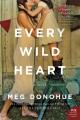 Every wild heart : a novel