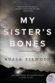 My sister's bones : a novel of suspense