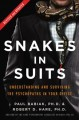 Snakes in suits : understanding and surviving the psychopaths in your office