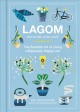 Lagom (not too little, not too much) : the Swedish art of living a balanced, happy life