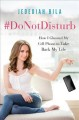 #DoNotDisturb : how I ghosted my cell phone to take back my life