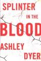Splinter in the blood : a novel