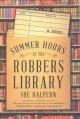 Summer hours at the robbers library : a novel