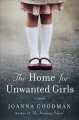 The home for unwanted girls: a novel