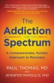 The addiction spectrum : a compassionate, holistic approach to recovery