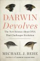 Darwin devolves : the new science about DNA that challenges evolution
