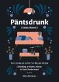 Päntsdrunk (Kalsarikänni) : the Finnish path to relaxation (Drinking at home, alone, in your underwear)
