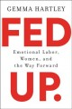 Fed up : emotional labor, women, and the way forward