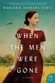 When the men were gone : a novel