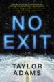 No exit : a novel
