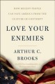 Love your enemies : how decent people can save America from the culture of contempt