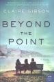 Beyond the Point : a novel