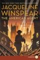 The American agent : a Maisie Dobbs novel