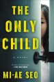 The only child : a novel