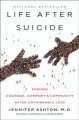 Life after suicide : finding courage, comfort & community after unthinkable loss
