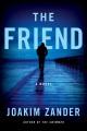 The friend : a novel