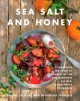 Sea salt and honey : celebrating the food of Kardamili in 100 sun-drenched recipes : a new Greek cookbook