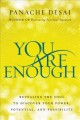 You are enough : revealing the soul to discover your power, potential, and possibility