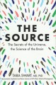 The source : the secrets of the universe, the science of the brain