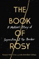 The book of Rosy : a mother's story of separation at the border