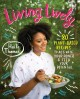 Living lively : 80 plant-based recipes to activate your power & feed your potential