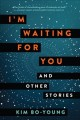 I'm waiting for you : and other stories