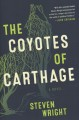 The coyotes of Carthage : a novel