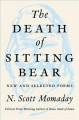 The death of sitting bear : new and selected poems