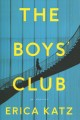 The boys' club : a novel