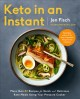 Keto in an instant : more than 80 recipes for quick & delicious keto meals using your pressure cooker