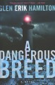 A dangerous breed : a novel