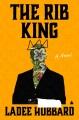 The rib king : a novel