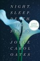 Night. Sleep. Death. The Stars : a novel