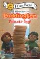 The adventures of Paddington : pancake day!