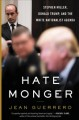 Hatemonger : Stephen Miller, Donald Trump, and the white nationalist agenda