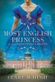 A most English princess : a novel of Queen Victoria's daughter