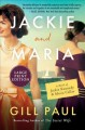 Jackie and Maria : a novel of Jackie Kennedy & Maria Callas
