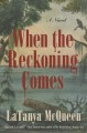 When the reckoning comes ; a novel