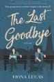 The last goodbye : a novel