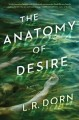 The anatomy of desire : a novel