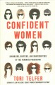 Confident women : swindlers, grifters, and shapeshifters of the feminine persuasion